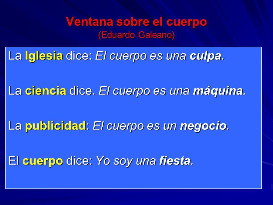 Ventana sobre el cuerpo (Eduardo Galeano)