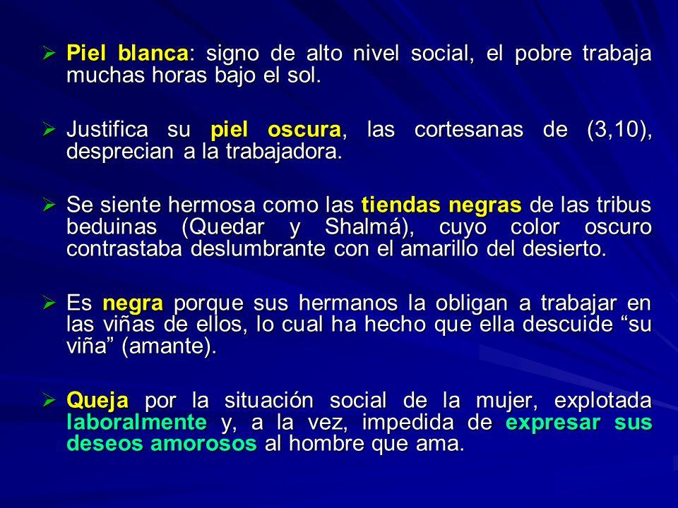 Piel blanca: signo de alto nivel social, el pobre trabaja muchas horas bajo el sol.