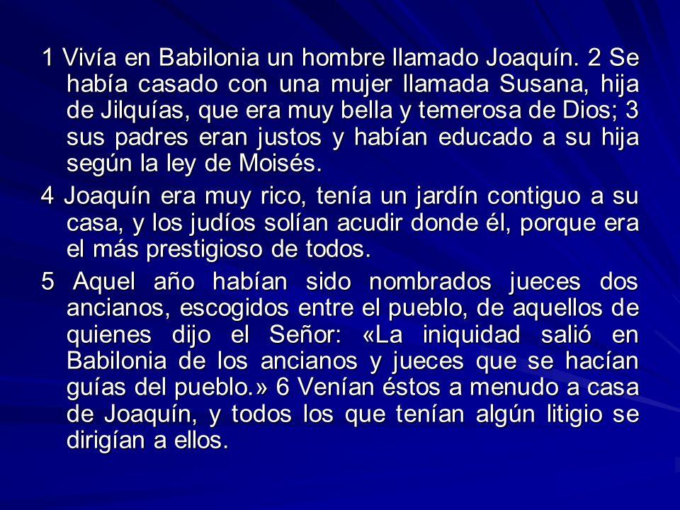 1 Vivía en Babilonia un hombre llamado Joaquín