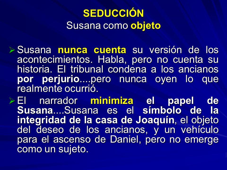 SEDUCCIÓN Susana como objeto.