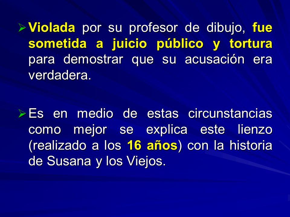 Violada por su profesor de dibujo, fue sometida a juicio público y tortura para demostrar que su acusación era verdadera.