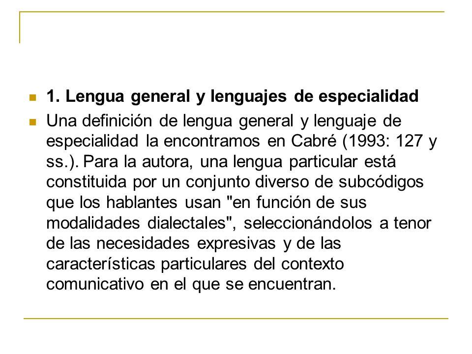 1. Lengua general y lenguajes de especialidad