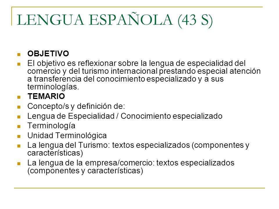 LENGUA ESPAÑOLA (43 S) OBJETIVO