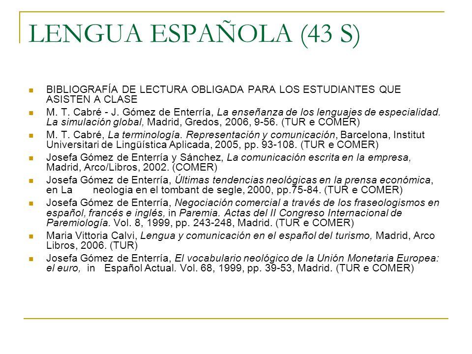 LENGUA ESPAÑOLA (43 S) BIBLIOGRAFÍA DE LECTURA OBLIGADA PARA LOS ESTUDIANTES QUE ASISTEN A CLASE.