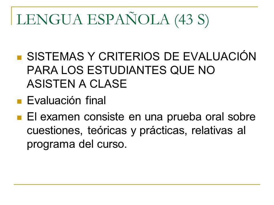 LENGUA ESPAÑOLA (43 S) SISTEMAS Y CRITERIOS DE EVALUACIÓN PARA LOS ESTUDIANTES QUE NO ASISTEN A CLASE.