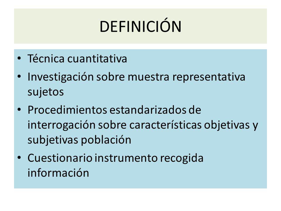 DEFINICIÓN Técnica cuantitativa
