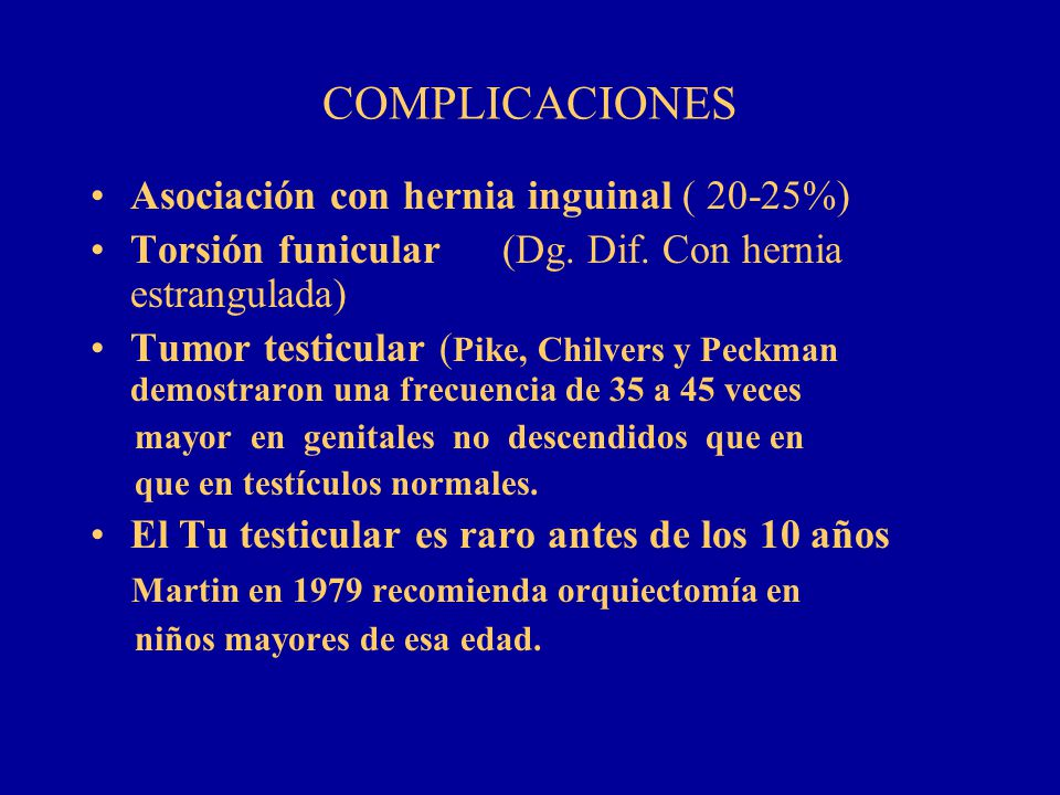COMPLICACIONES Asociación con hernia inguinal ( 20-25%)