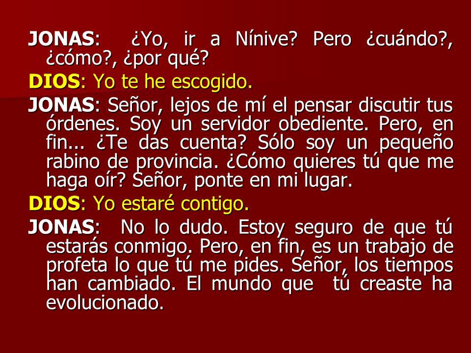 JONAS: ¿Yo, ir a Nínive Pero ¿cuándo , ¿cómo , ¿por qué