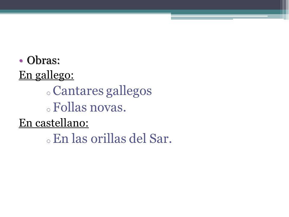 Cantares gallegos Follas novas. En las orillas del Sar. Obras: