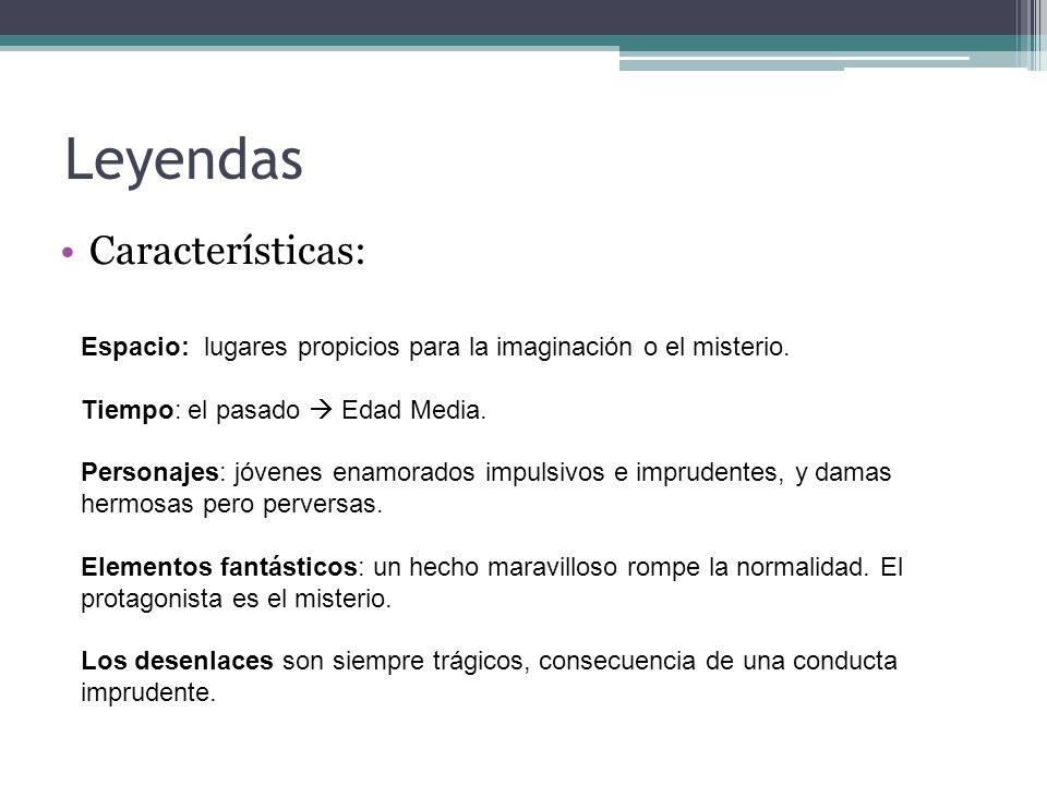 Leyendas Características: