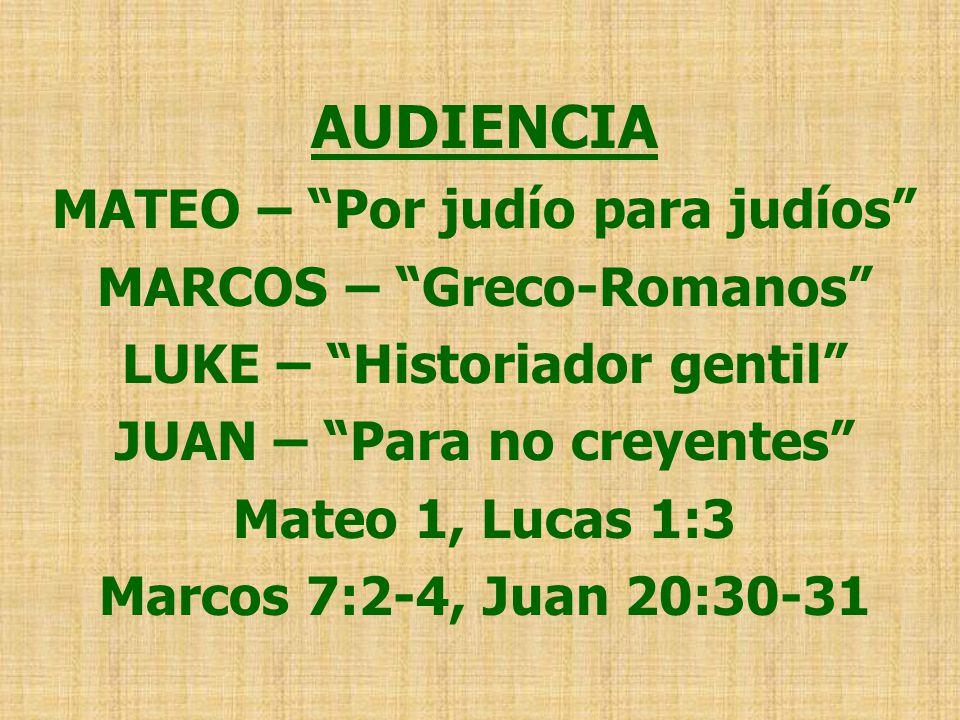 AUDIENCIA MATEO – Por judío para judíos MARCOS – Greco-Romanos