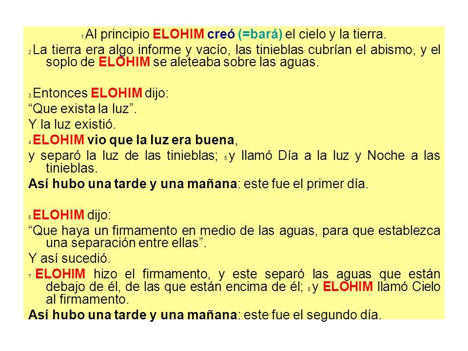 1 Al principio ELOHIM creó (=bará) el cielo y la tierra.