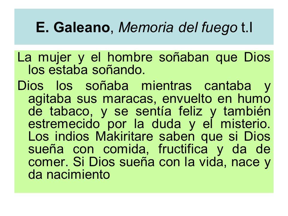 E. Galeano, Memoria del fuego t.I