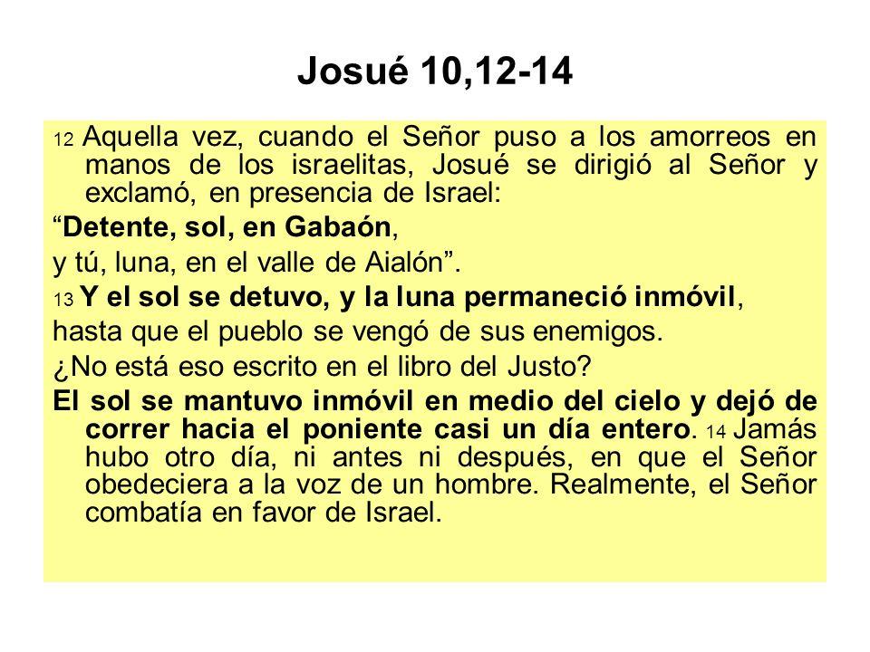 Josué 10,12-14 Detente, sol, en Gabaón,