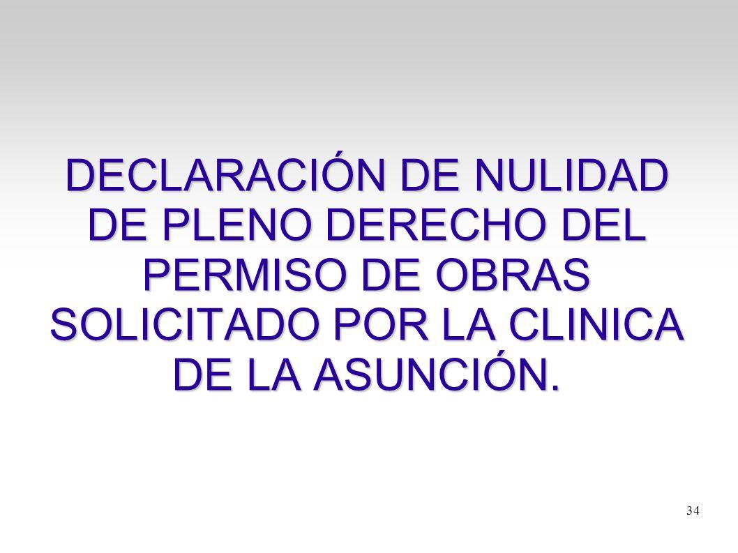 DECLARACIÓN DE NULIDAD DE PLENO DERECHO DEL PERMISO DE OBRAS SOLICITADO POR LA CLINICA DE LA ASUNCIÓN.