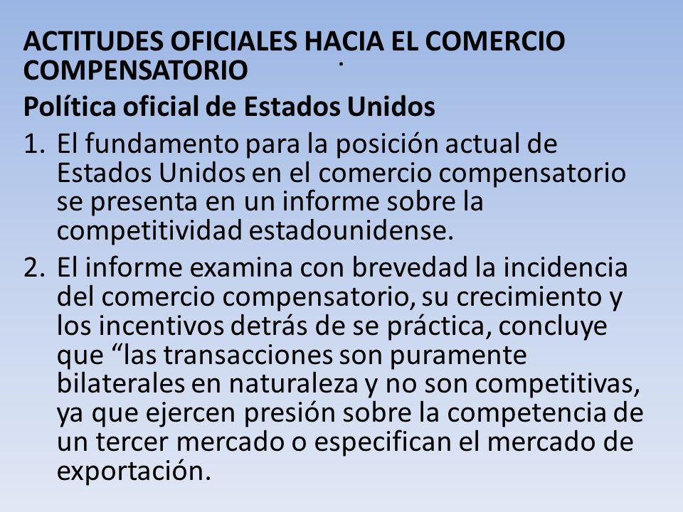 . ACTITUDES OFICIALES HACIA EL COMERCIO COMPENSATORIO
