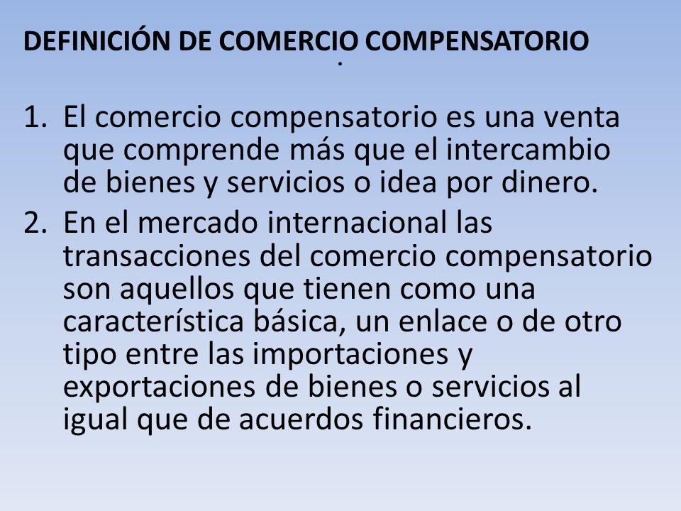 . DEFINICIÓN DE COMERCIO COMPENSATORIO.