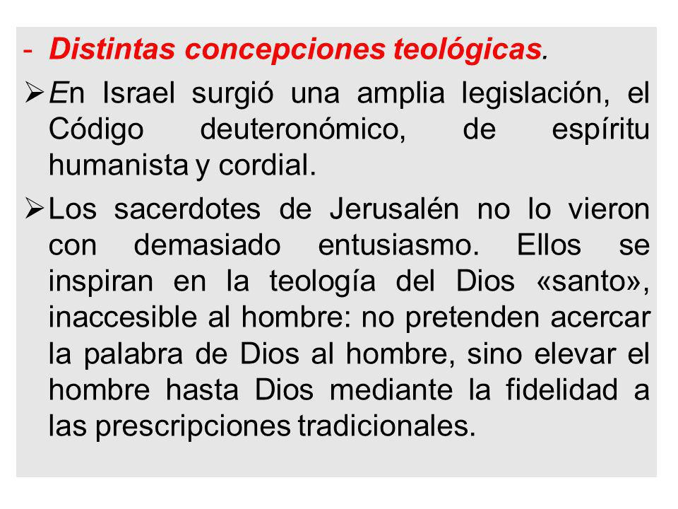 Distintas concepciones teológicas.
