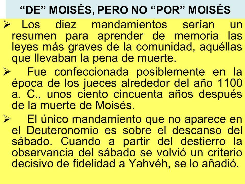 DE MOISÉS, PERO NO POR MOISÉS
