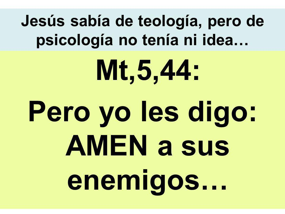Jesús sabía de teología, pero de psicología no tenía ni idea…