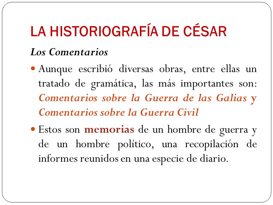 LA HISTORIOGRAFÍA DE CÉSAR