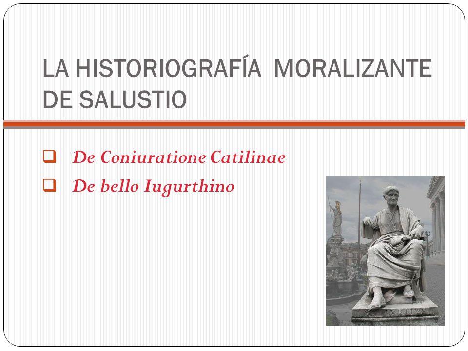LA HISTORIOGRAFÍA MORALIZANTE DE SALUSTIO