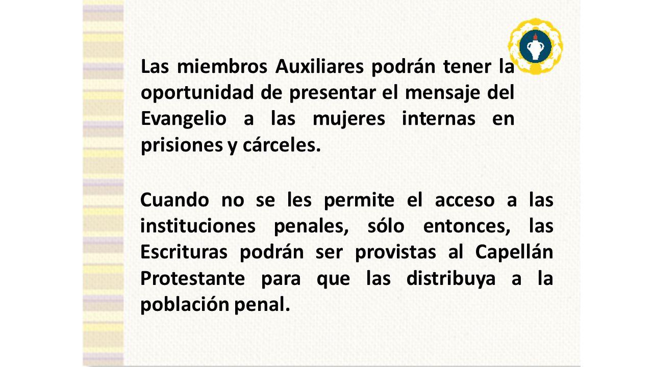 Las miembros Auxiliares podrán tener la oportunidad de presentar el mensaje del Evangelio a las mujeres internas en prisiones y cárceles.