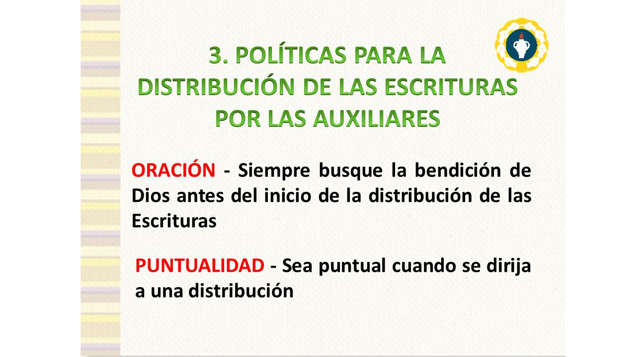 3. POLÍTICAS PARA LA DISTRIBUCIÓN DE LAS ESCRITURAS POR LAS AUXILIARES