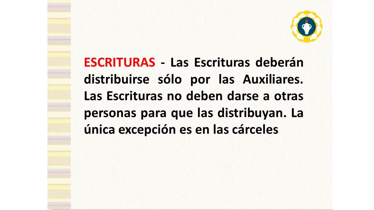 ESCRITURAS - Las Escrituras deberán distribuirse sólo por las Auxiliares.