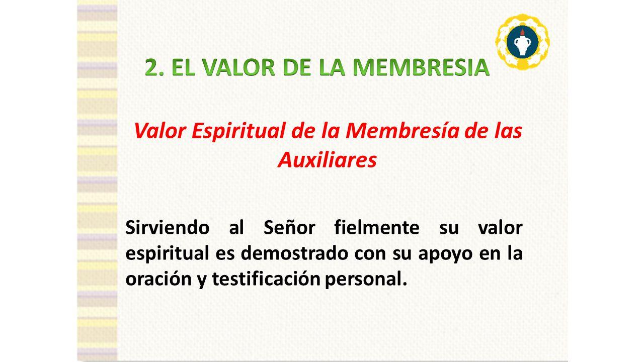 Valor Espiritual de la Membresía de las Auxiliares