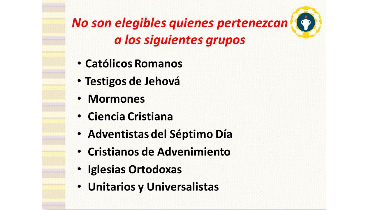 No son elegibles quienes pertenezcan a los siguientes grupos