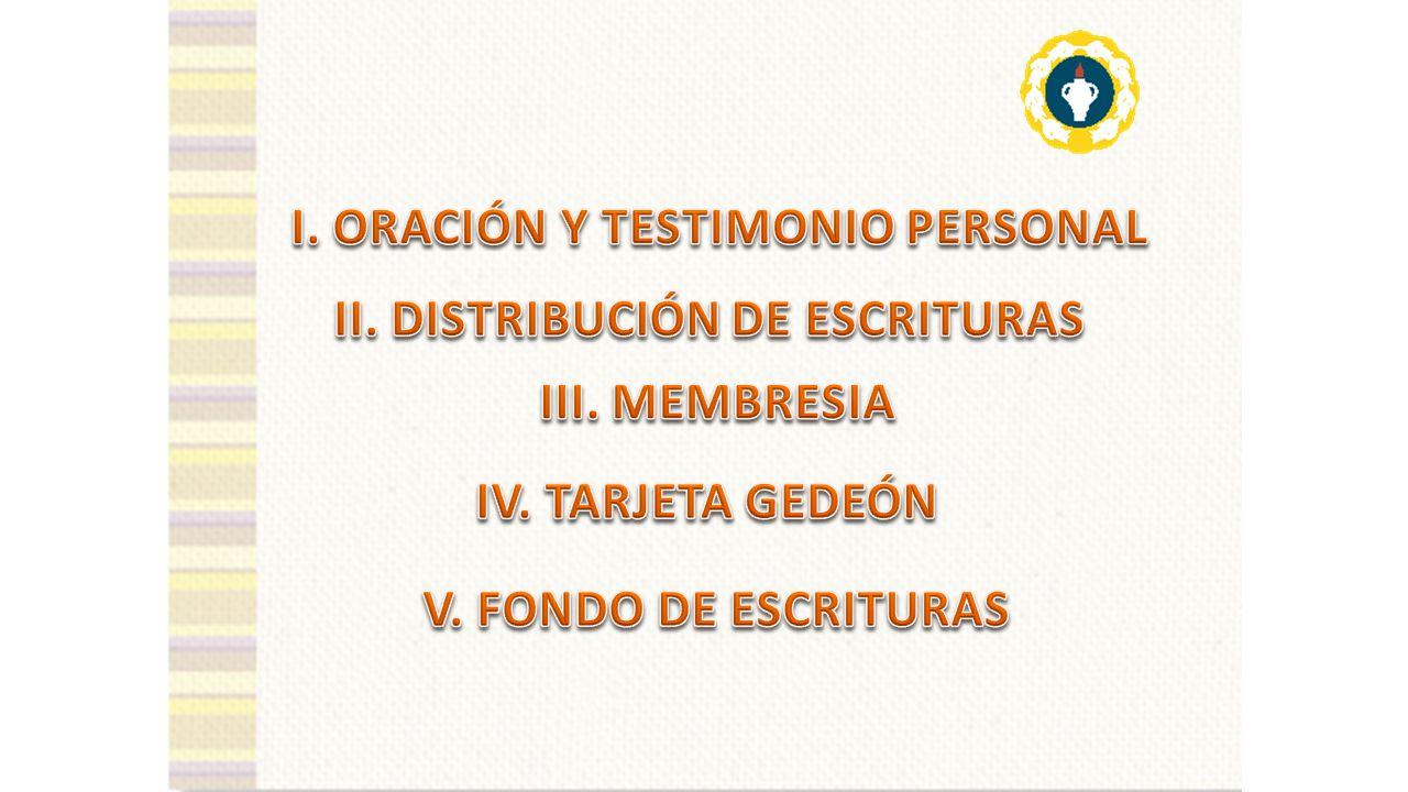 I. ORACIÓN Y TESTIMONIO PERSONAL II. DISTRIBUCIÓN DE ESCRITURAS