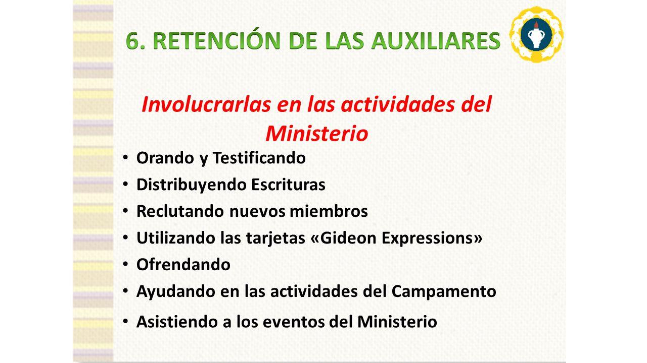 6. RETENCIÓN DE LAS AUXILIARES Involucrarlas en las actividades del