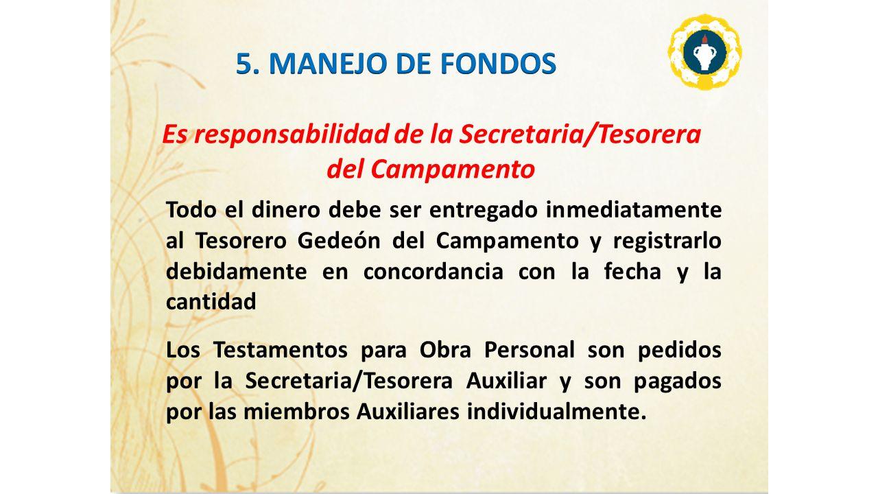 Es responsabilidad de la Secretaria/Tesorera del Campamento