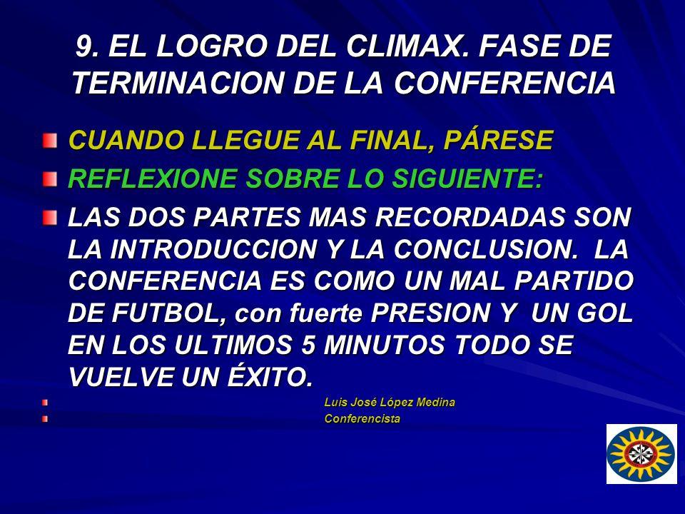 9. EL LOGRO DEL CLIMAX. FASE DE TERMINACION DE LA CONFERENCIA