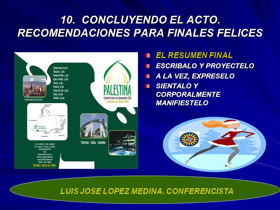 10. CONCLUYENDO EL ACTO. RECOMENDACIONES PARA FINALES FELICES