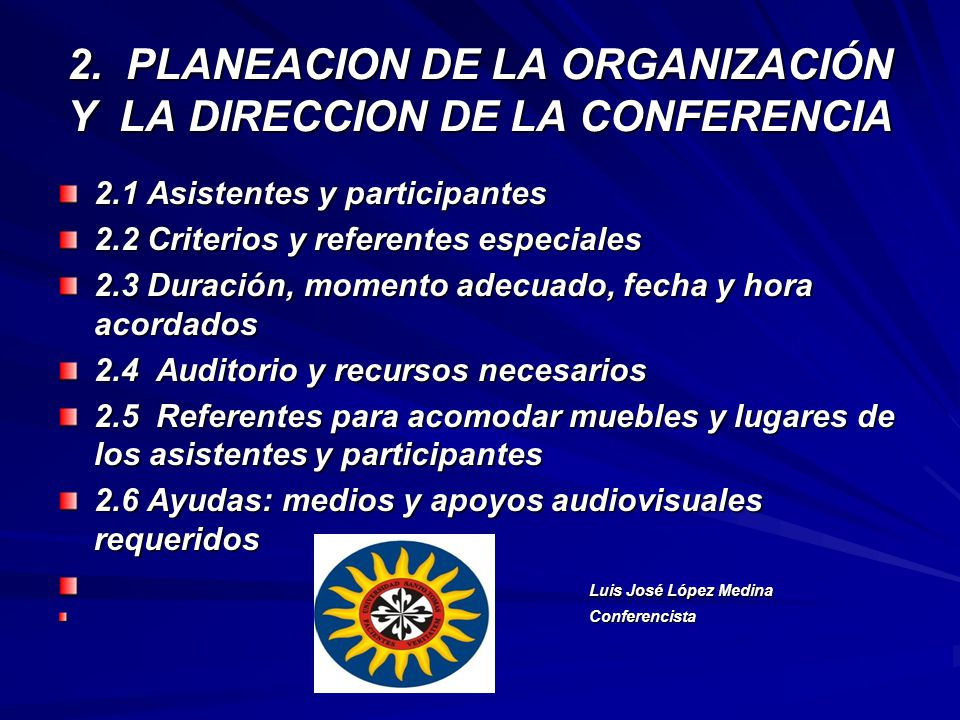 2. PLANEACION DE LA ORGANIZACIÓN Y LA DIRECCION DE LA CONFERENCIA