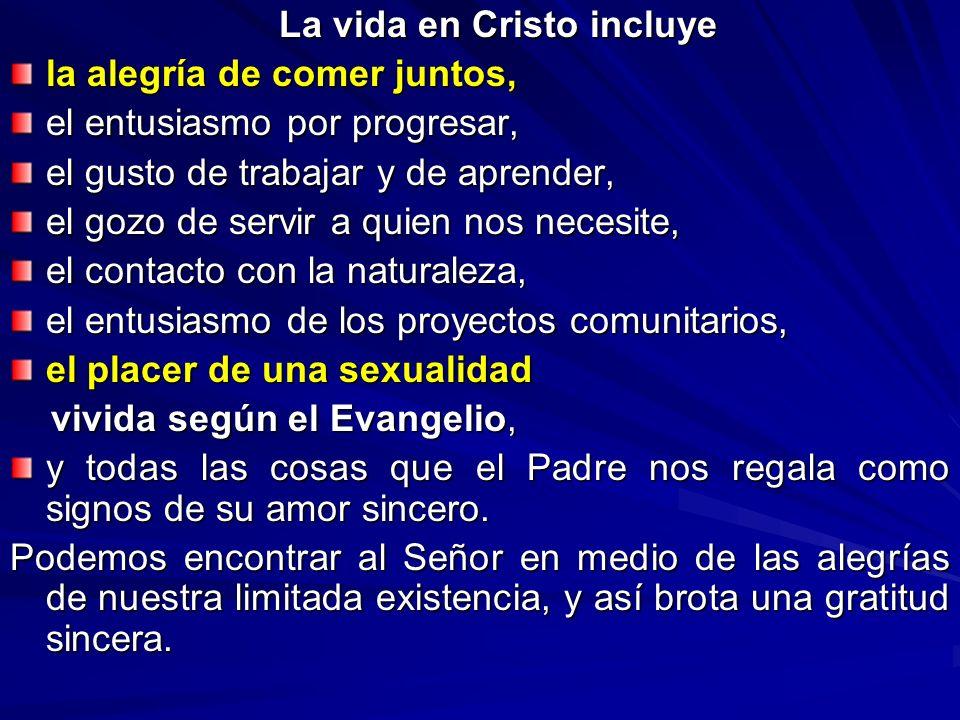 La vida en Cristo incluye