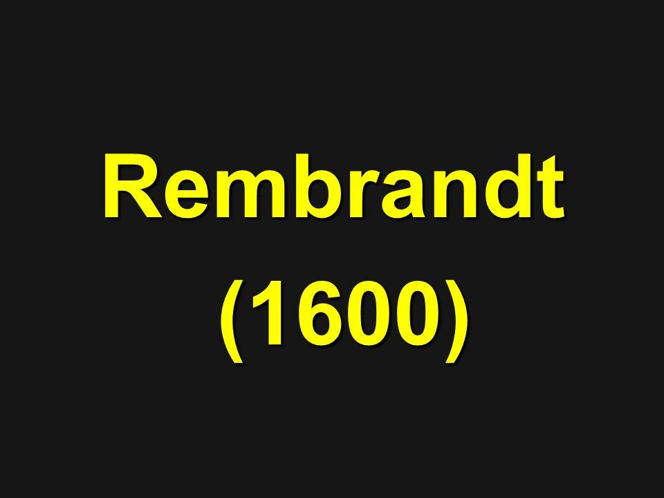 Rembrandt (1600)
