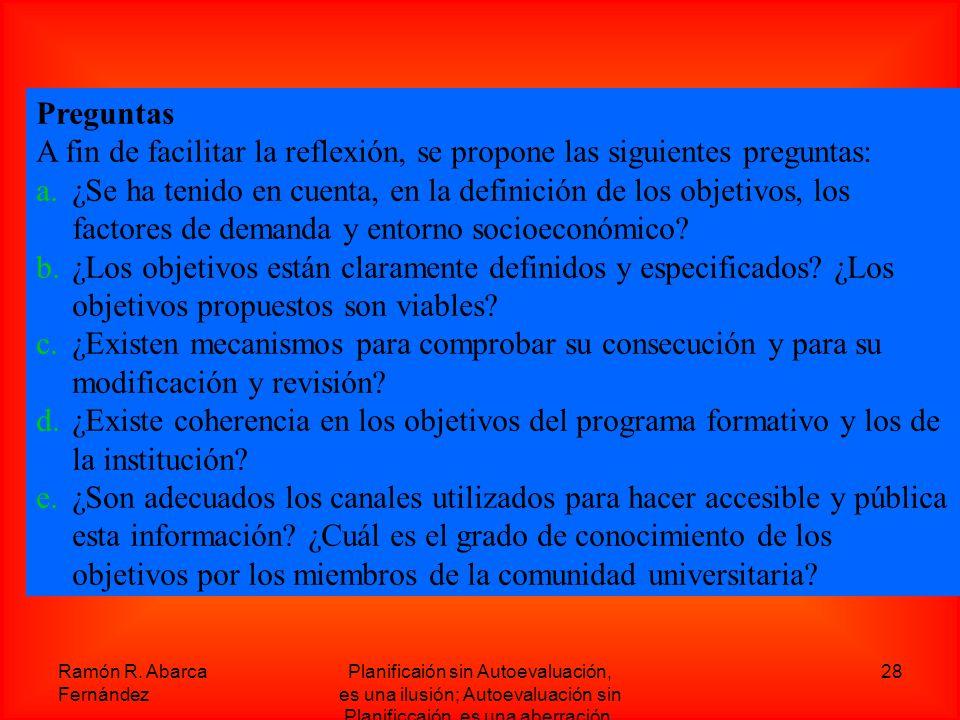 A fin de facilitar la reflexión, se propone las siguientes preguntas: