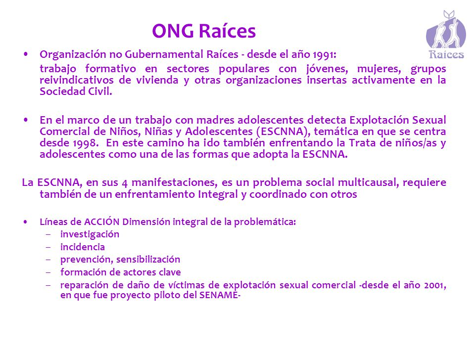 ONG Raíces Organización no Gubernamental Raíces - desde el año 1991: