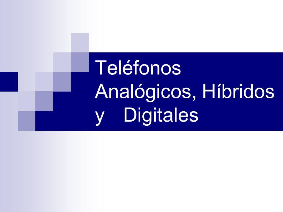 Teléfonos Analógicos, Híbridos y Digitales
