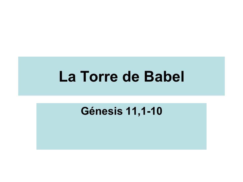 La Torre de Babel Génesis 11,1-10