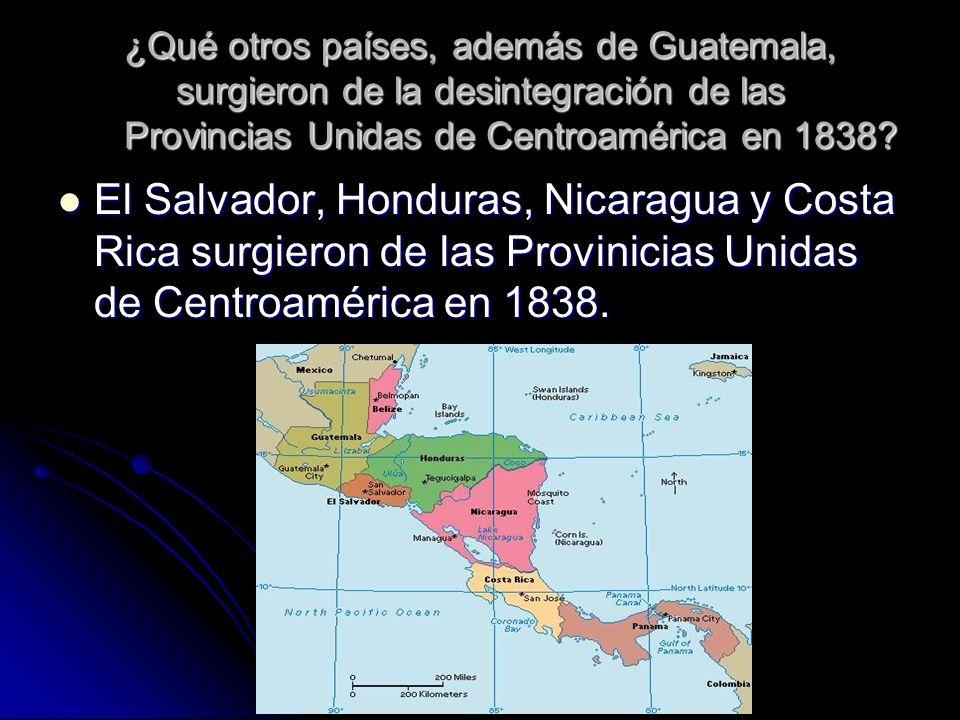 ¿Qué otros países, además de Guatemala, surgieron de la desintegración de las Provincias Unidas de Centroamérica en 1838