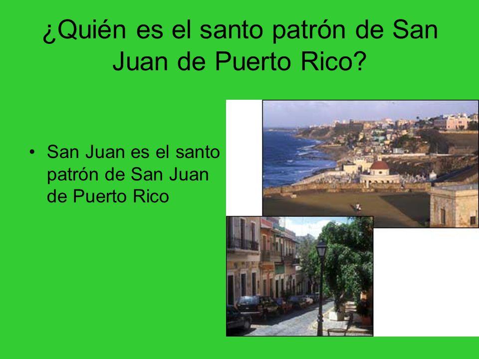 ¿Quién es el santo patrón de San Juan de Puerto Rico