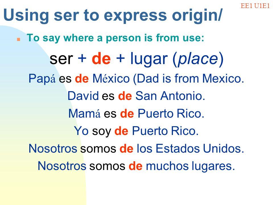 Using ser to express origin/