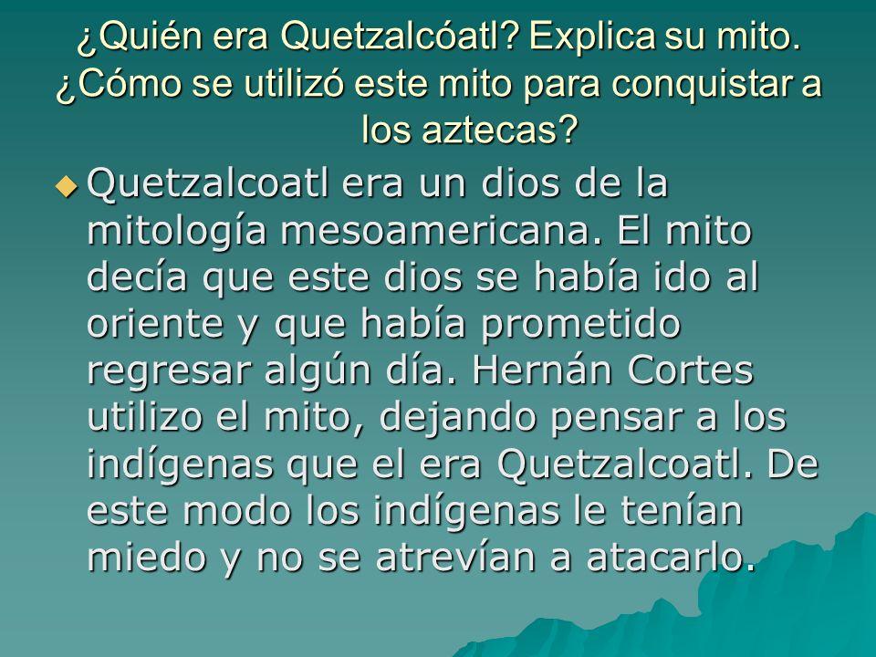 ¿Quién era Quetzalcóatl. Explica su mito