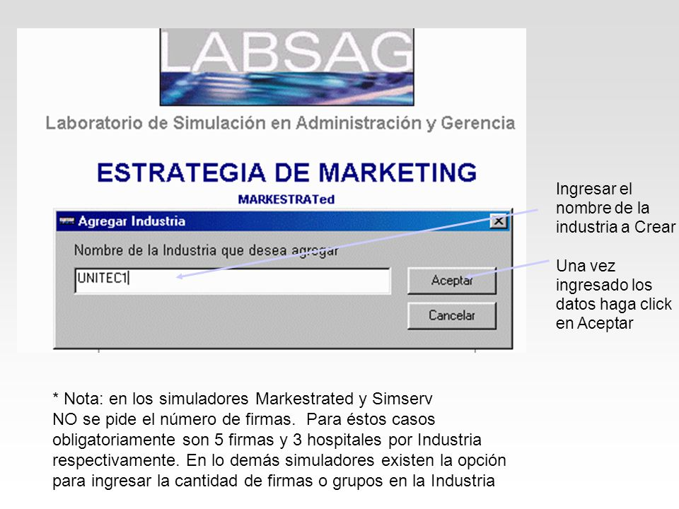 * Nota: en los simuladores Markestrated y Simserv