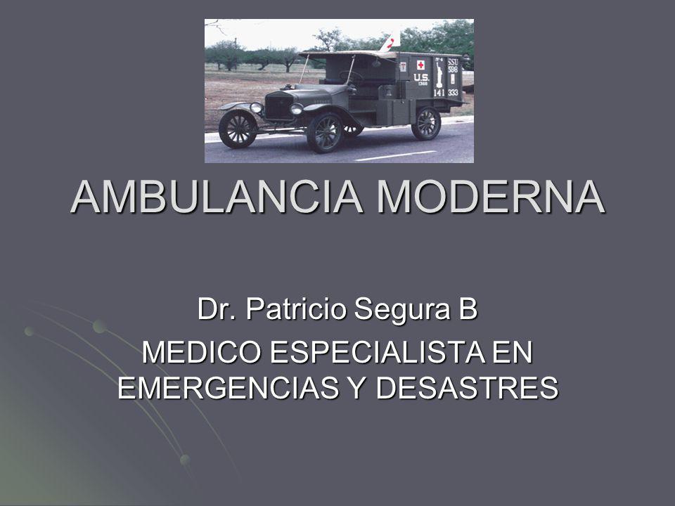Dr. Patricio Segura B MEDICO ESPECIALISTA EN EMERGENCIAS Y DESASTRES