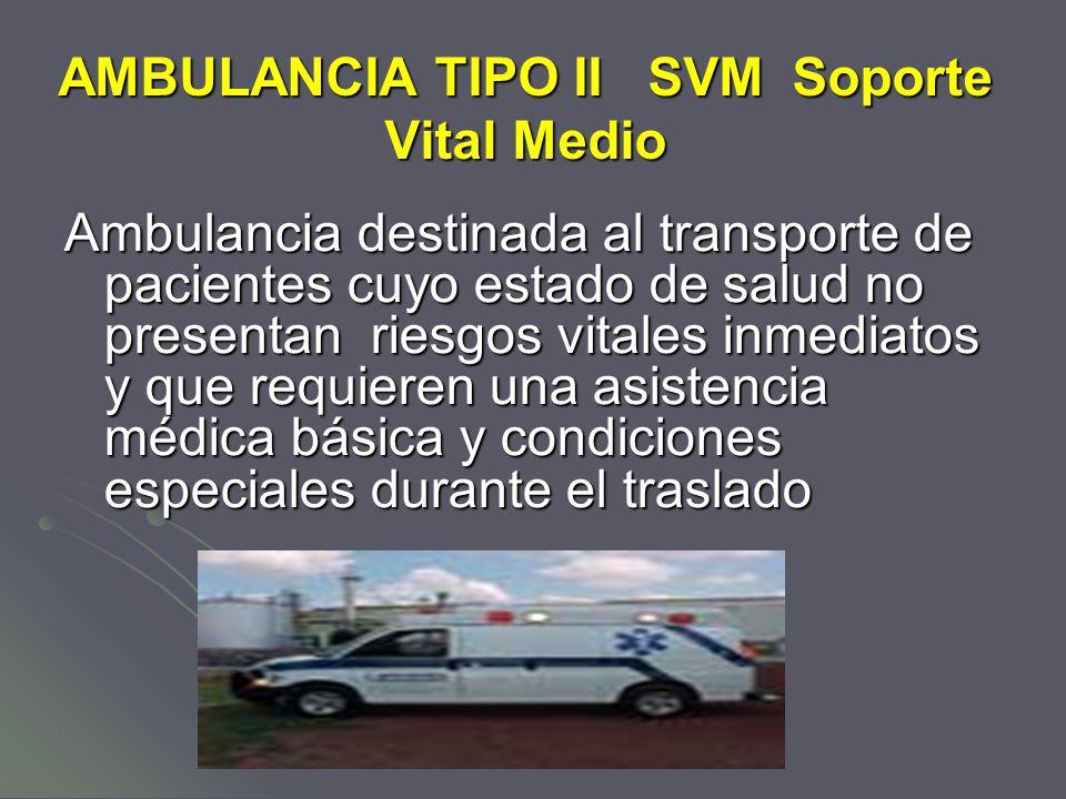 AMBULANCIA TIPO II SVM Soporte Vital Medio